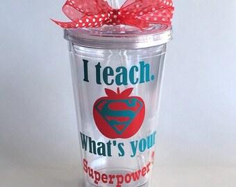 Teacher Gift, Teacher Appreciation Day Gift,  Teacher Gift, I teach what's your superpower?  Personalized teacher tumbler, Teacher