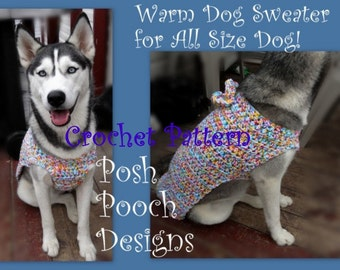 Instant Download Crochet Pattern  - Warm Dog Sweater For All Size Dogs - 2 to 200 lbs