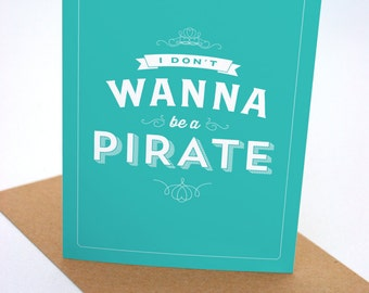 I Don't Want to be a Pirate - Seinfeld Card - Funny - Humour