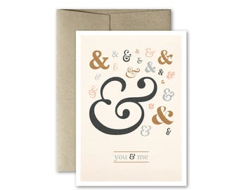Love Card - Ampersand Card - Anniversary Card - Valentine's Day Card - Romantic Card - Typographic Card - You & Me Card