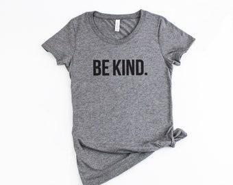 Be Kind Shirt   Kindness, Be Nice, Be Kind, Antibullying, Kind Campaign, Womans Tee, Unisex Tee