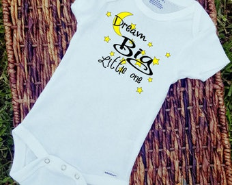 Dream Big Litle One/Onesie/Custom/Personalized/Gift