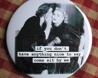 Funny Friendship Magnet. If you don't have anything nice to say... 3 inch mylar M38