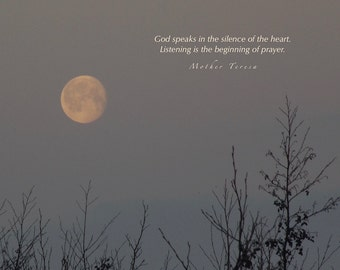 Listening... Mother Teresa quote, Golden Moon photograph with quotation, word art, soul path, clarity, positive words, inspiring quotes