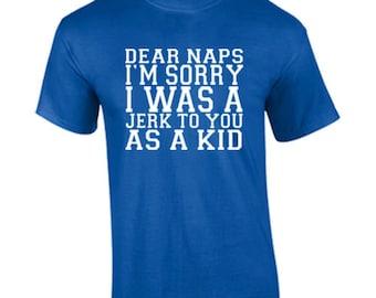 T-Shirt Dear Naps Funny Custom Shirt & Ink Color