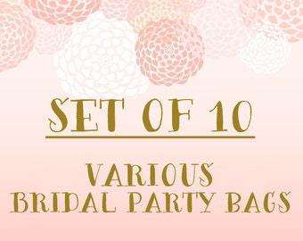 Set of 10+ Various Bridal Party Bags- Bulk Discount