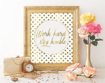 work hard stay humble inspirational quote print printable quote gold quote gold printable motivational quote print printable wall art