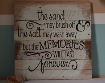 The Sand May Brush off... Memories quote on wood lathe with vinyl and chalk paint