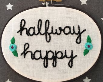 Halfway Happy Hand Embroidery - 3x5 inch Needlework