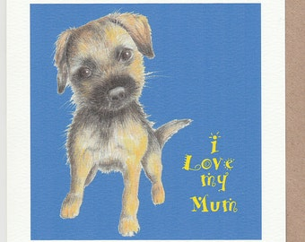 Border Terrier Mother's Day card. mothers day. mothers day border terrier. mothers day card with a dog. border terrier card. card for mum