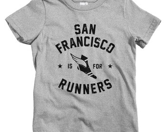 Kids San Francisco is for Runners T-shirt - Baby, Toddler, and Youth Sizes - Kids Tee, Running Kids, Jogging Kids, Marathon Kids, Run SFO