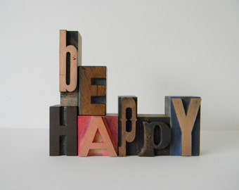 Vintage Wood Letterpress Type Be Happy
