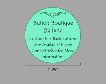 "Custom 2.25"" Pin-Back Button"