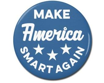 "Make America Smart Again Button 1.25"" or 2.25"" Pinback Pin Button Badge Scientist Anti Trump, Pro Science Scientist March for Science"
