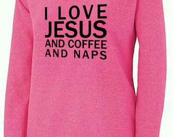 Jesus, Coffee and Naps Sweatshirt