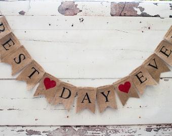 Best Day Ever Banner, Best Day Ever Burlap Banner, Wedding Photo Prop, B082