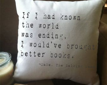 The Walking Dead quote pillow,  book lover throw pillow cover, zombie apocalypse,  I would've brought better books, book nerd gift