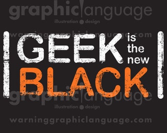 Geek is the New Black T-Shirt (inspired by Orange is the New Black)