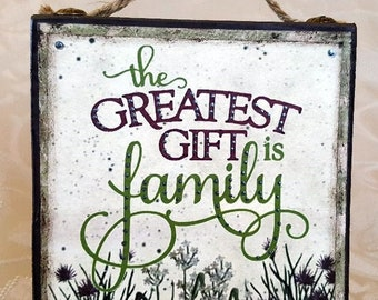 The Greatest Gift is Family Quote Block (QB129-BR)
