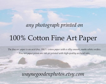 Fine Art Prints of Any Photograph, 100% Cotton, Watercolor Paper, Home Decor, Wall Art, Landscape Photography