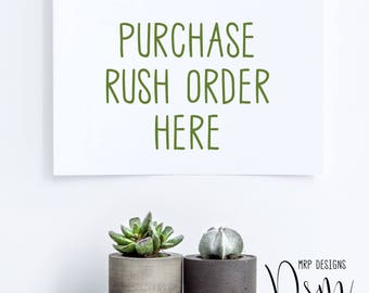 Digital Rush Orders, Purchase a Rush Order Here, Custom Designs