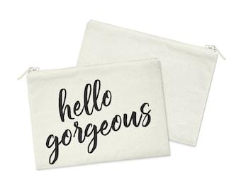 Hello Gorgeous // Heavy Cotton Canvas Cosmetic Bag // Makeup Bag // Canvas Bag with Zipper