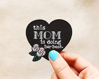 This Mom is Doing Her Best Heart patch. White. Mother's Day Gift.