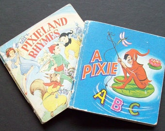 Two  Little children's books A Pixie ABC and Pixieland  Rhymes.