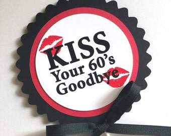 70th Birthday - Kiss Your 60's Goodbye- Cake Topper Decoration, Candy Pick, Black, Red and White or Your Choice of Colors