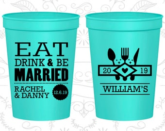 Wedding Stadium Cups, Wedding Cups, Plastic Cups, Stadium Cups, Personalized Cups, Custom Wedding Cups, Eat Drink and Be Married Cups (C424)