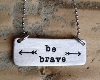 Be Brave Necklace - Hand Stamped