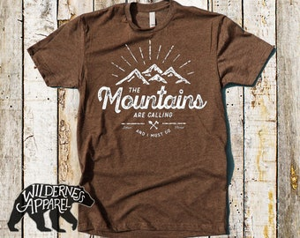 The Mountains Are Calling And I Must Go T Shirt ~ John Muir ~ Hiking Shirts ~ Hiker Shirts ~ Take A Hike Shirt