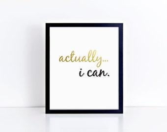 ACTUALLY, I CAN... - Foil Prints, Decor & Gift Prints,  8x10