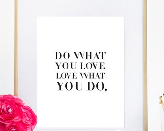 Do what you love, love what you do Quotes Fashion Print Typography Poster Office Wall Art Home Decor
