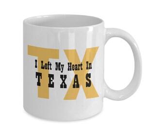 I Left My Heart In Texas Mug - Texas Heart - Heart In Texas - 11oz/15oz Mug - Gift For Her - Gift For Women - Coffee Mugs - Tea Mugs