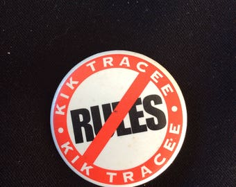 Kick Tracee no rules glam promo Badge Button 1991