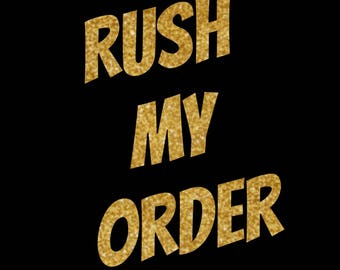 Rush My Order / Express Processing / Order will ship in 2 business days