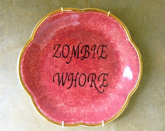 Zombie Whore hand painted retro china plate with hanger recycled humor goth bloody display decor