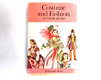 Costume and Fashion in Color 1760-1920, a Vintage Book