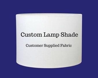 Custom Lamp Shade - Drum Lampshade - Customer Fabric - Table Lamp Shade - Custom Lighting - Small Medium Large - Lampshade -  Made to Order
