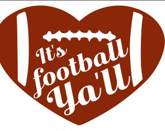 It's football Ya'll  Heart  Iron on Decal, Custom, Personalize for Shirt, Tote, Hat
