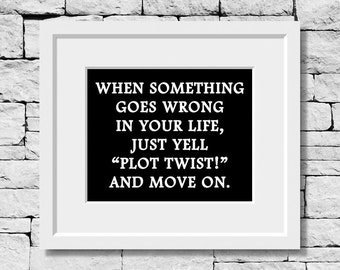 Funny Writer Gifts, Writer Prints, Movie Quotes, Funny Life Quotes, Funny Quote Wall Art, Life Quote, Funny Quote Prints, Movie Lover Gift