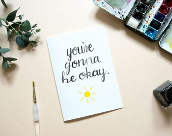 You're Gonna Be Okay Card   Sympathy Card   Get Well Soon Card   Encouragement Card   Card For Friend   The Hidden Pearl Studio   Love Card