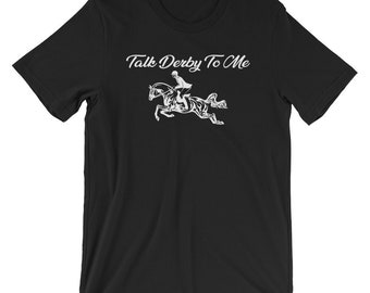 Comical Ladies Talk Derby To Me Funny Horse Race T-shirt
