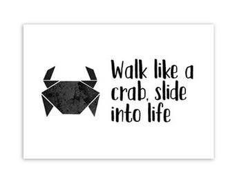 Card, walk like a crab slide into life, origami, black/white, monochrome, typography, quote, stationary, A6, postcard, post, decoration