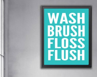 Wash Brush Floss Flush Family sign Bathroom Typography Print Bathroom wall decor new home housewarming gift bathroom wall art bathroom art