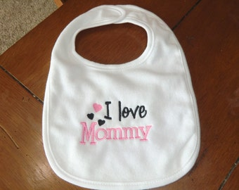 Embroidered Baby Bib - I Love Mommy - Girl