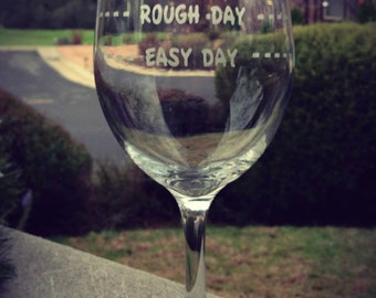 4 Rough Day Wine Glasses, Personalized Wine Glass
