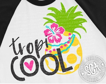 TropiCOOL SVG design, Pineapple svg, Aloha pineapple SVG, Hibiscus svg, luau SVG, Hawaii svg, summer svg, vacation svg, socuteappliques