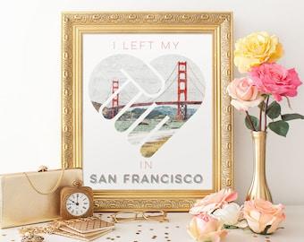 I Left my Heart in San Francisco Printable, 11x14 Golden Gate Bridge Photo Typography Print, San Francisco Travel Poster, Digital Download